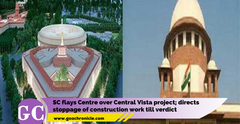 Supreme Court flays Centre over Central Vista project; directs stoppage of construction work till verdict