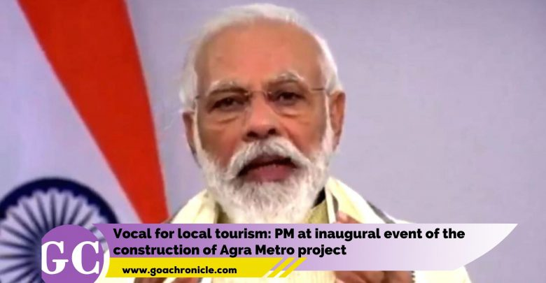 Vocal for local tourism: PM at inaugural event of the construction of Agra Metro project