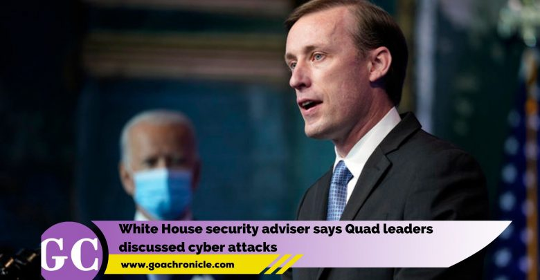 White House security adviser says Quad leaders discussed cyber attacks