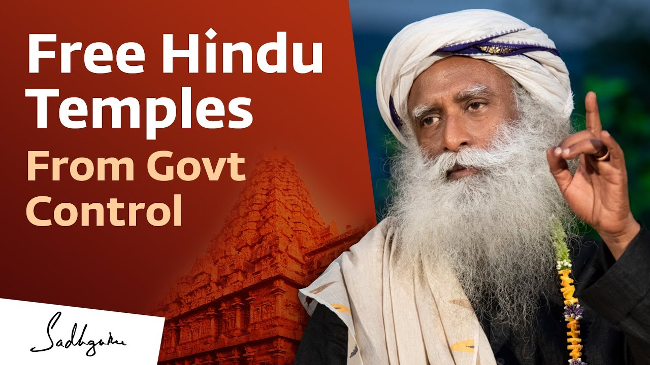 Sadguru Jaggi Vasudev from Tamil Nadu have taken up the cause of Free Temples from Government Control